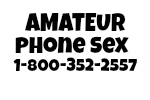 Amateur Phone Sex 1-800-352-2557